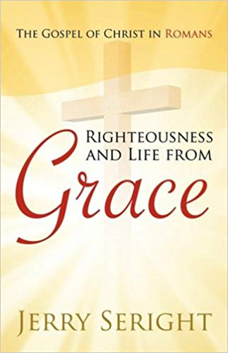 Righteousness And Life From Grace PB - Jerry Seright