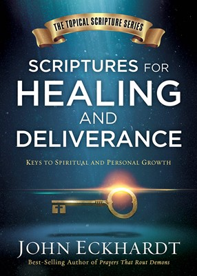 Scriptures For Healing And Deliverance HB - John Eckhardt