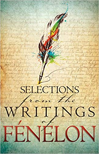 Selections From The Writings Of Fenelon PB - Francois Fenelon