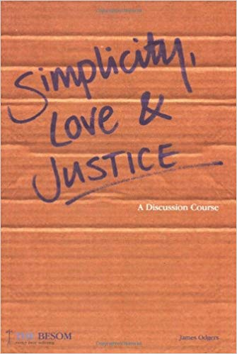 Simplicity, Love and Justice: A Discussion Course PB - James Odgers
