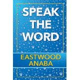 Speak The Word PB - Eastwood Anaba