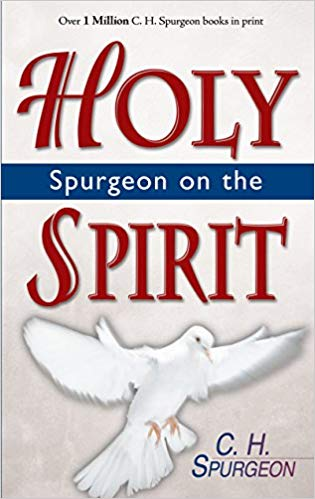 Spurgeon On The Holy Spirit PB - C H Spurgeon