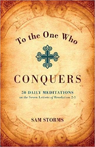To the One Who Conquers PB - Sam Storms