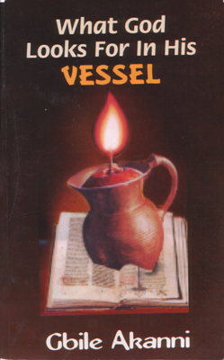 What God Looks For In His Vessel PB - Gbile Akanni