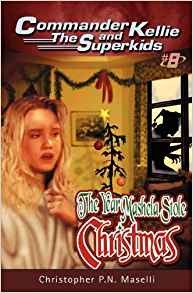 Commander Kellie And The Superkids #8: The Year Mashela Stole Christmas PB - Christopher P N Maselli