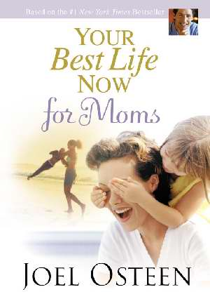 Your Best Life For Moms HB - Joel Osteen